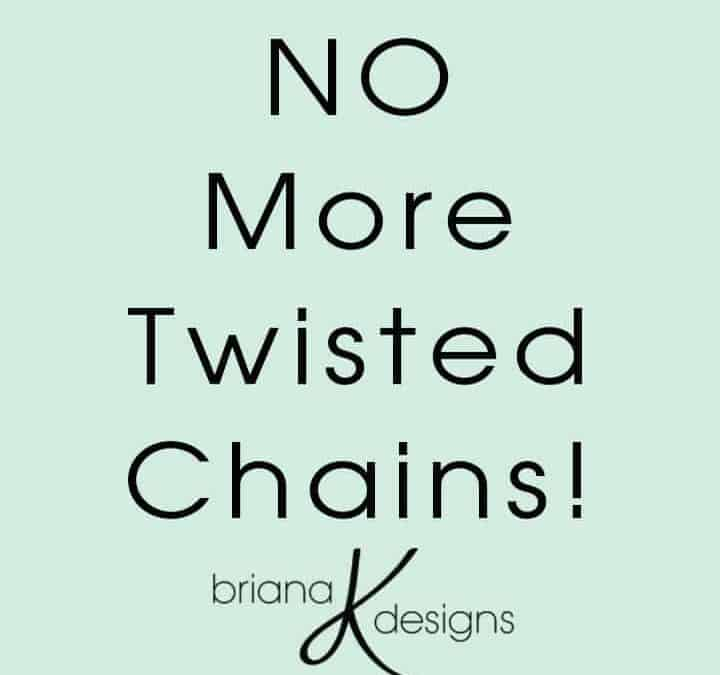 No More Chain Twists, EVER!