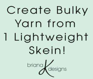 Bulky Yarn from 1 Lightweight Skein