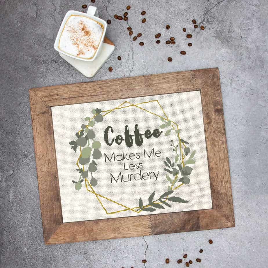 Coffee Makes Me Less Murdery Cross Stitch by Briana K Designs