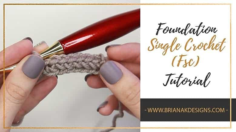How to Foundation Single Crochet Fsc